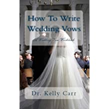 How To Write Wedding Vows:  A Wedding Vow Workbook (Marriage Ceremonies 1) (English Edition)