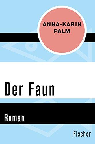 Der Faun: Roman (Fischer Taschenbücher)