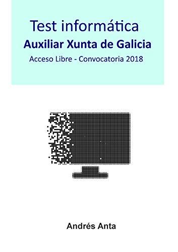 Test Informática Auxiliar Xunta de Galicia: Acceso Libre ...