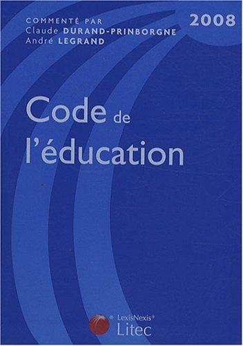 Code de l'éducation (ancienne édition) par André Legrand, Claude Durand- Prinborgne