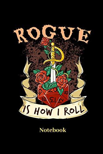 Rogue Is How I Roll Notebook: A5 Punktraster 120 Seiten Notizbuch für Fantasy I Rollenspiel I Würfel I Brettspiel I Drachen I Kerker und Magie Fans - Notizheft I Klatte I Taschenbuch I Geschenk