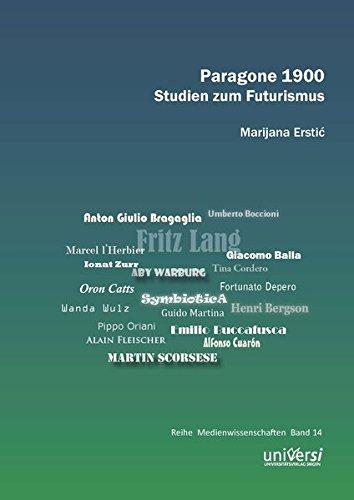 Paragone 1900: Studien zum Futurismus (Medienwissenschaften)