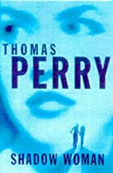 Shadow Woman by Thomas Perry (1998-02-06)