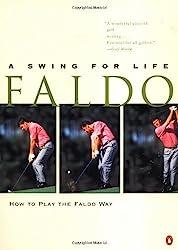 Faldo: A Swing for Life by Nick Faldo (1997-10-01)