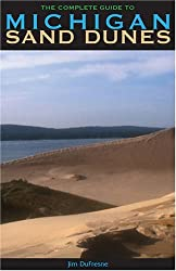 The Complete Guide to Michigan Sand Dunes by Jim DuFresne (2005-05-04)