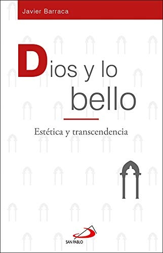Dios y lo bello: Estética y transcendencia (Frontera) por Javier Barraca Mairal