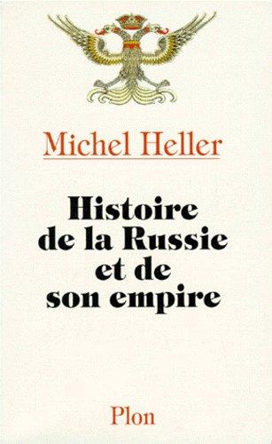 Histoire de la Russie et de son empire par Michel Heller