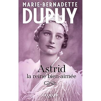 Astrid, la reine bien aimée