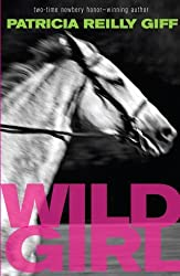 Wild Girl by Patricia Reilly Giff (2009-08-11)