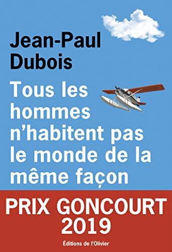 Tous les hommes n'habitent pas le monde de la même façon (French Edition) di [Dubois, Jean-Paul]