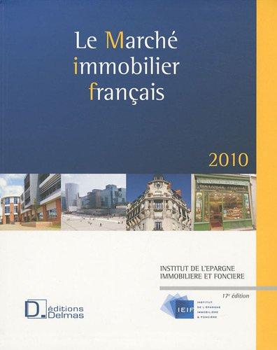 Le marché immobilier français 2010 : National et régional