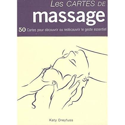 Les cartes de massage : 50 Cartes pour découvrir ou redécouvrir le geste essentiel