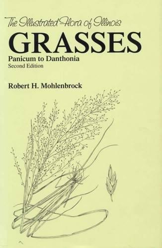 Grasses: Panicum to Danthonia (Illustrated Flora of Illinois)