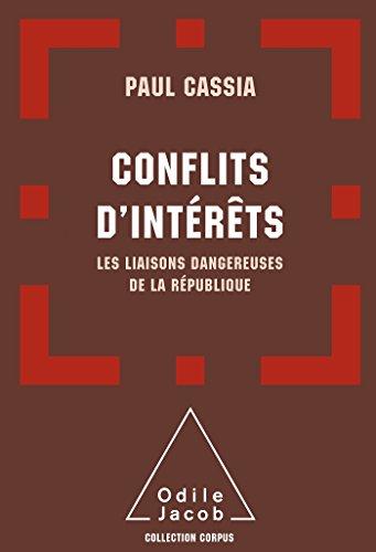 Conflits d'intérêts: Les liaisons dangereuses de la République