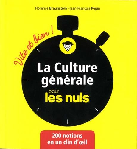 La culture générale pour les nuls : Vite et bien !