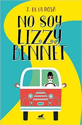 Leer Gratis No soy Lizzy Bennet de J. de la Rosa