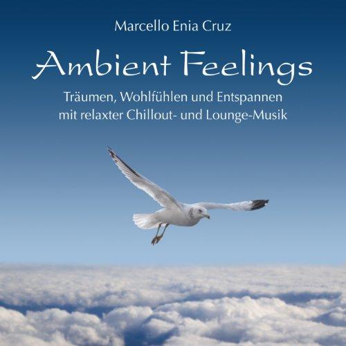 Ambient Feelings (Träumen, Woh...