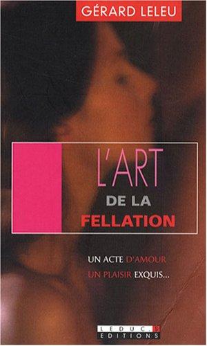 L'art de la fellation/L'art du cunnilingus : Un acte d'amour, un plaisir exquis par Gérard Leleu
