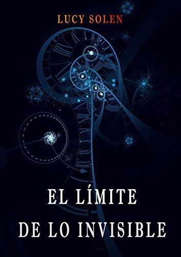 El límite de lo invisible par Lucy Solen