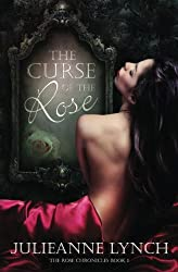 The Curse of the Rose: The Rose Chronicles: Volume 1