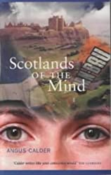 Scotlands of the Mind by Angus Calder (2002-05-01)