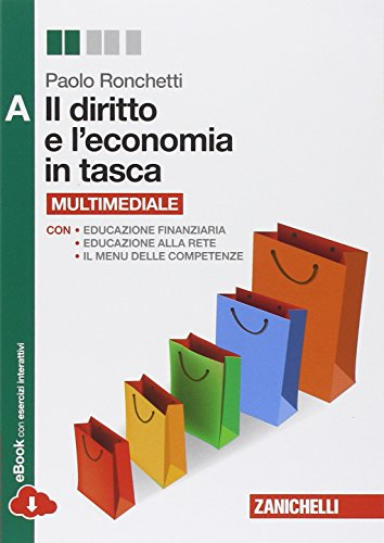 Il diritto e l'economia in tasca. Vol. A. Per le Scuole superiori. Con e-book. Con espansione online