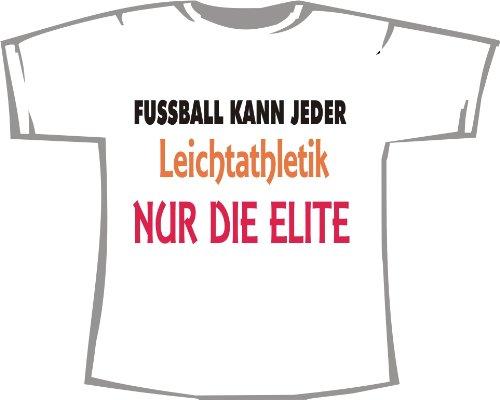 Fußball kann jeder, Leichtathletik nur die Elite; Kinder T-Shirt weiß, Gr. 5-6