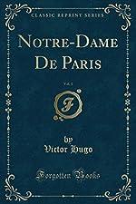 Notre-Dame de Paris, Vol. 1 (Classic Reprint) de Victor Hugo