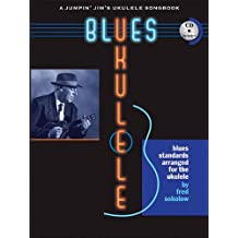 Blues Ukulele: A Jumpin' Jim's Ukulele Songbook-