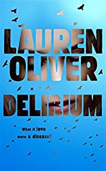 Delirium (Delirium Trilogy 1) by Lauren Oliver (2011-02-03)