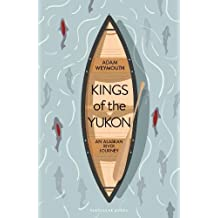Kings of the Yukon: An Alaskan River Journey