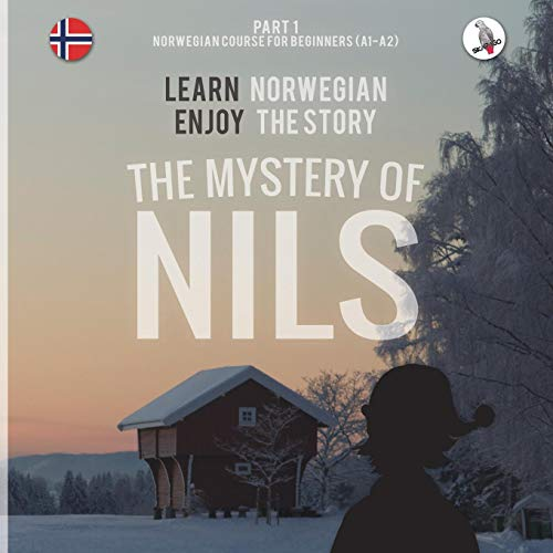 The Mystery of Nils. Part 1 - Norwegian Course for Beginners. Learn Norwegian - Enjoy the Story. por Werner Skalla
