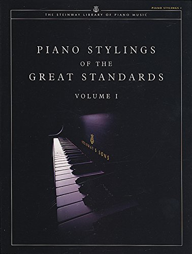 Piano Stylings of the Great Standards (The Steinway Library of Piano Music, Band 1) (Steinway Klavier)