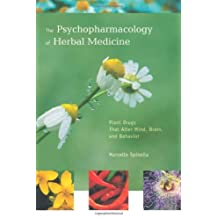 The Psychopharmacology of Herbal Medicine: Plant Drugs That Alter Mind, Brain, and Behavior (MIT Press)