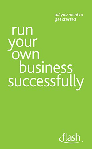 Run Your Own Business Successfully: Flash (English Edition) eBook ...