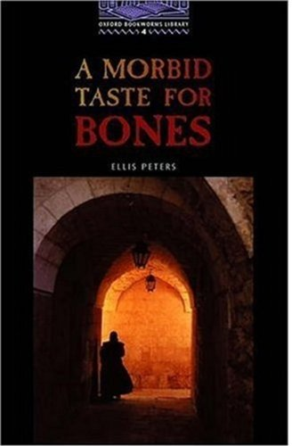 The Oxford Bookworms Library: Oxford Bookworms 4. A Morbid Taste For Bones: 1400 Headwords