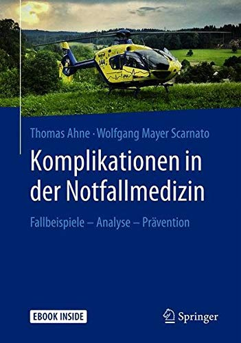 Komplikationen in der Notfallmedizin: Fallbeispiele - Analyse - Prävention