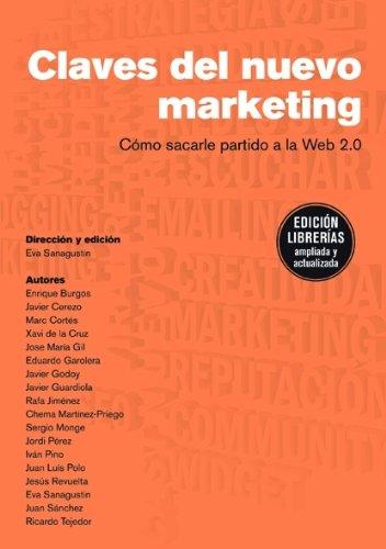 Las claves del nuevo marketing: Cómo sacarle partido a la Web 2.0 (MARKETING Y VENTAS) por Artistas varios