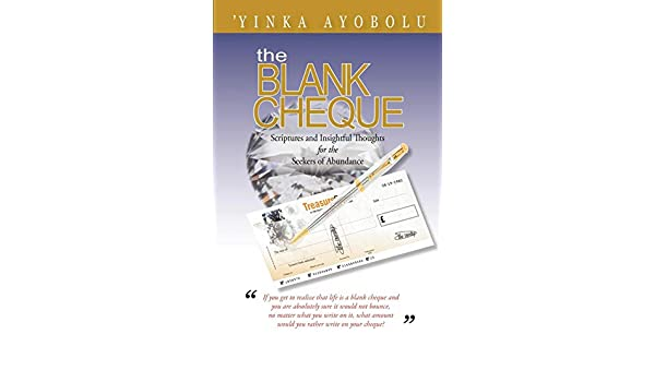 The Blank Cheque: Scriptures and Insightful Thoughts for the Seekers of Abundance