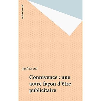 Connivence : une autre façon d'être publicitaire (Luneau Ascot)