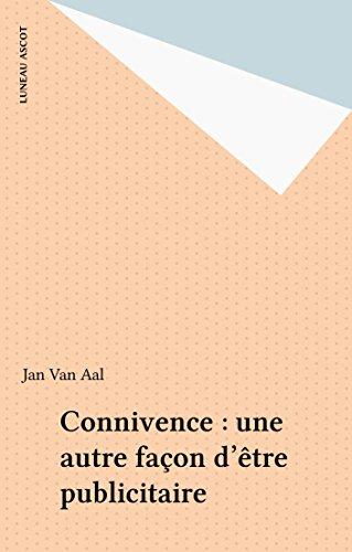 Connivence : une autre façon d'être publicitaire (Luneau Ascot) par Jan Van Aal