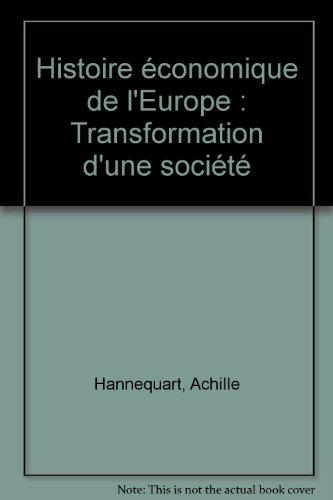 Histoire économique de l'Europe : les transformations d'une société