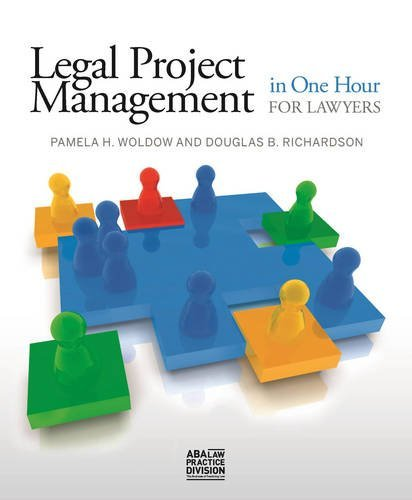 Legal Project Management in One Hour for Lawyers by Woldow, Pamela H., Richardson, Douglas B. (2014) Paperback