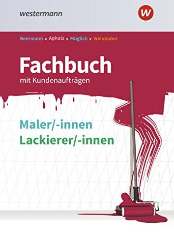Fachbuch Maler und Lackierer / mit Kundenaufträgen: Fachbuch Maler/-innen und Lackierer/-innen: Schülerband