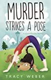 { MURDER STRIKES A POSE (DOWNWARD DOG MYSTERIES) } By Weber, Tracy ( Author ) [ Jan - 2014 ] [ Paperback ]