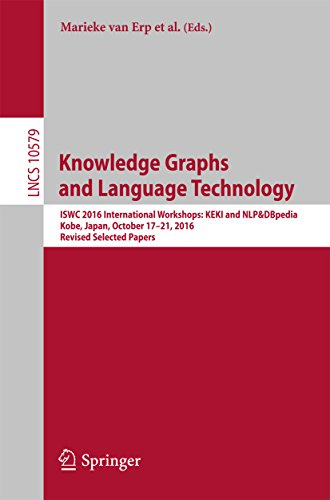 Knowledge Graphs and Language Technology: ISWC 2016 International Workshops: KEKI and NLP&DBpedia, Kobe, Japan, October 17-21, 2016, Revised Selected Papers (Lecture Notes in Computer Science)
