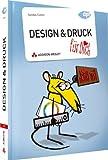 Design & Druck für Dich! - ... für Dich!: Grafiken und Text für den professionellen Druck (DPI Grafik)