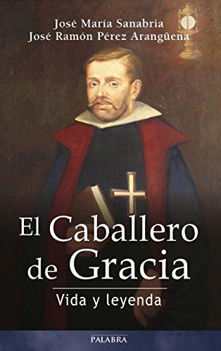 El Caballero de Gracia (Testimonios) por JOSÉ RAMÓN PÉREZ ARANGÜENA JOSÉ MARÍA SANABRIA
