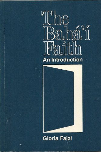 The Baha'i Faith: An Introduction by Gloria Faizi (2002-10-31)