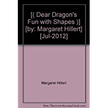 [( Dear Dragon's Fun with Shapes )] [by: Margaret Hillert] [Jul-2012]